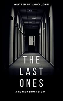 The Last Ones by [John, Lance]