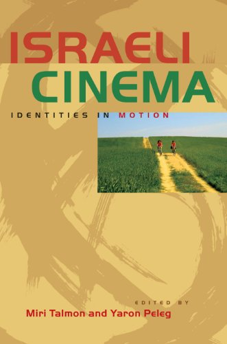 Israeli Cinema: Identities in Motion (Jewish Life, History, and Culture)