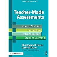 Teacher-Made Assessments (Eye on Education)