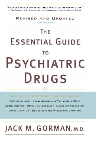 The Essential Guide to Psychiatric Drugs, Revised and Updated by Gorman, Jack M. (2007) - Gorman Jack