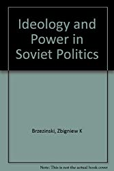 Ideology and Power in Soviet Politics