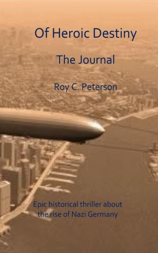 Of Heroic Destiny: The Journal