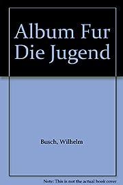 Album Fur Die Jugend af Wilhelm Busch