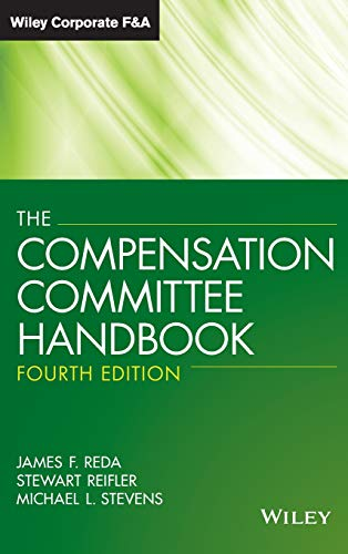 The Compensation Committee Handbook (Wiley Corporate F&A (Unnumbered))