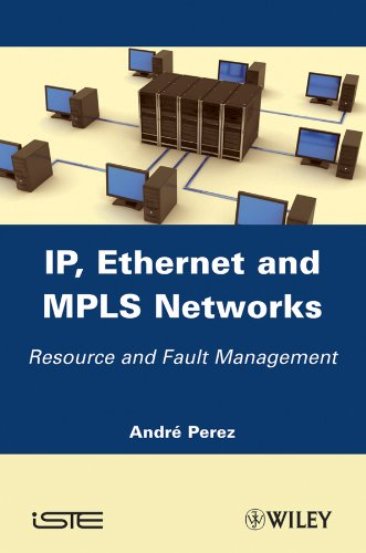 Protocol Industrial Ethernet (IP, Ethernet and MPLS Networks: Resource and Fault Management)