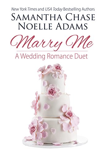 Warm up after a long winter with TWO fun, romantic wedding romances available together for a limited time.  Marry Me: a Wedding Romance Duet by Samantha Chase & Noelle Adams