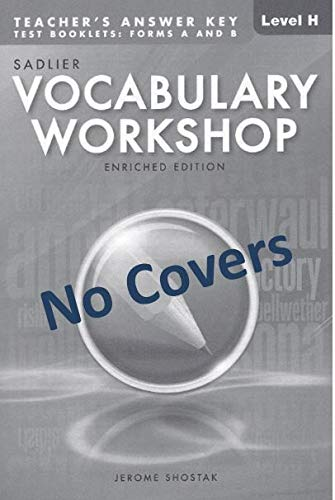 Teacher's Answer Key ONLY for Test Booklet Level H(Grade 12+) Form A and B of Vocabulary Workshop Enrich Edition; NOT for student Vocabulary Workshop Workbook