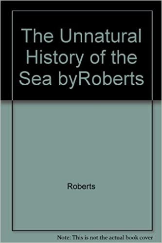 The Unnatural History of the Sea byRoberts