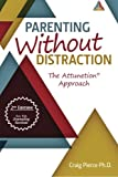 Parenting Without Distraction, Craig Pierce, 0615703607