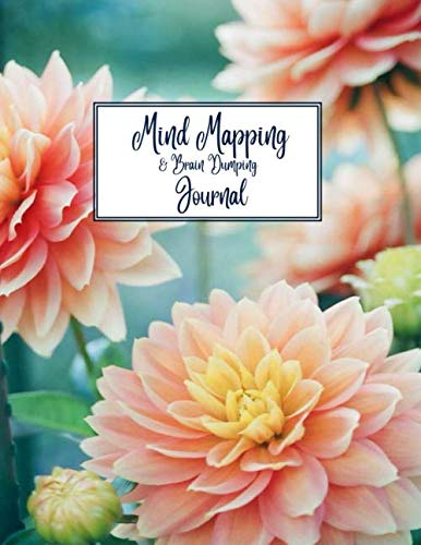 Mind Mapping & Brain Dumping Journal: Pretty Flowers Notebook to Brainstorm, Plan, Organize Ideas and Thoughts. Map for Creativity and Visual Thinking