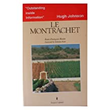 Guide to the Vineyards of France: Le Montrachet