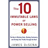 The 10 Immutable Laws of Power Selling: The Key to Winning Sales, Wowing Customers, and Driving Profits Through the Roof: The Key to Winning Sales, Wowing ... and Driving Profits Through the Roof