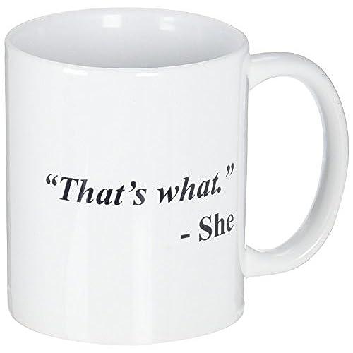 Funny Mug   Thatu0027s What. She   11 OZ Coffee Mugs   Inspirational Gifts And  Sarcasm   By A Mug To Keep TM