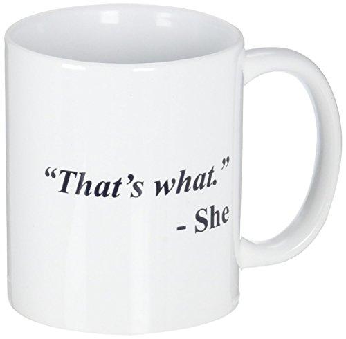 Funny Mug - That's what. She - 11 OZ Coffee Mugs - Inspirational gifts and sarcasm - By A Mug To Keep TM