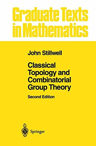 Classical Topology and Combinatorial Group Theory (Graduate Texts in Mathematics) (v. 72)