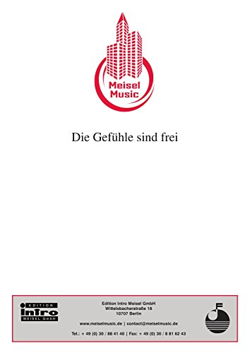Die Gefühle sind frei: as performed by Roland Kaiser, Single Songbook (German Edition)