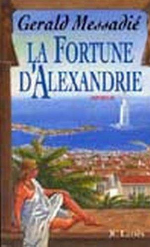 La Fortune D Alexandrie Romans Historiques French Edition