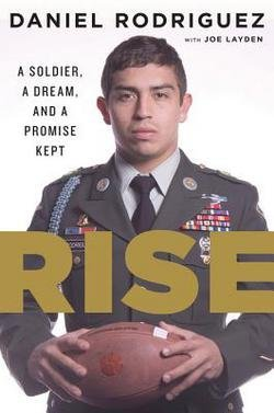 Daniel Rodriguez: Rise : A Soldier, a Dream, and a Promise Kept (Hardcover); 2014 Edition