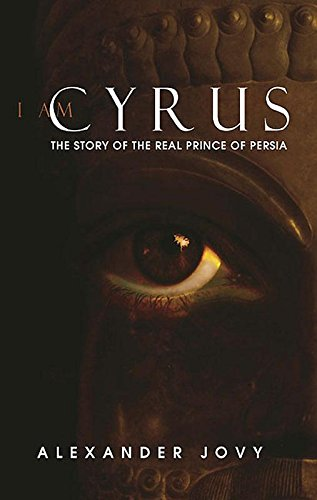 Download I am Cyrus: The Story of the Real Prince of Persia pdf