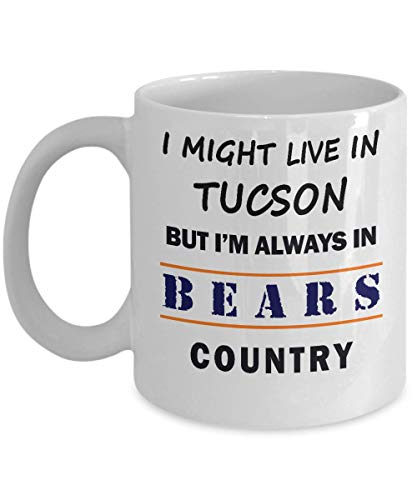 I Might Live In Tucson But Im Always In Bears Country Coffee Mug - A Great Gift For Chicago Bears Fans!