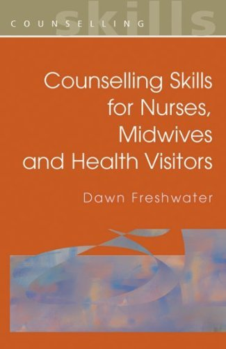 Counselling Skills For Nurses, Midwives And Health Visitors Pdf