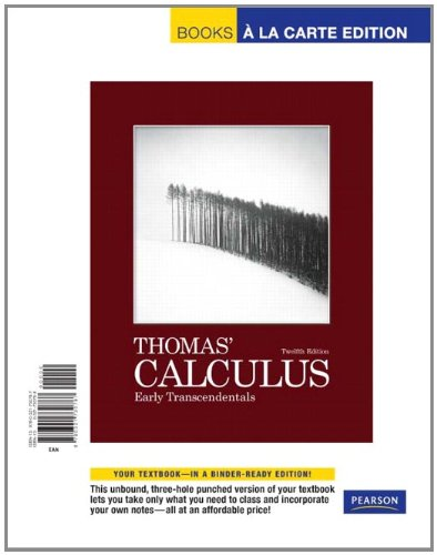 - Thomas' Calculus, Early Transcendentals: Books a La Carte Edition