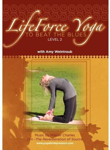 LifeForce Yoga to Beat the Blues ~ Level 2