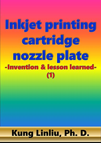 Inkjet printing cartridge nozzle plate: -Invention & lesson learned- (1)