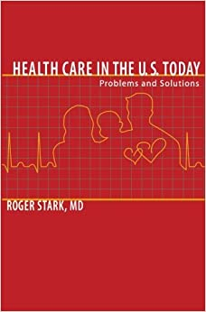Healthcare in the United States Today: Problems and Solutions