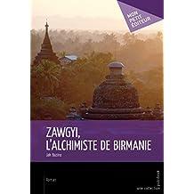 Zawgyi, l'alchimiste de Birmanie (Mon petit editeur)