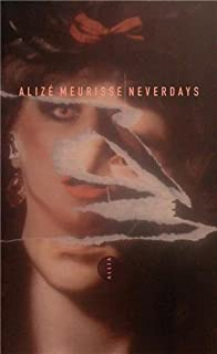 Neverdays, Meurisse, Alizé