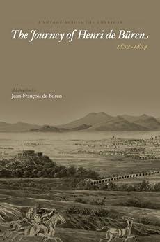 A Voyage Across the Americas – The Journey of Henri de Büren by [de Buren, Jean-François]