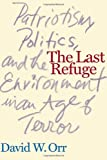 The Last Refuge, David W. Orr, 1559635282