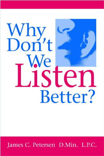 Why dont we listen better communicating connecting in why dont we listen better communicating connecting in relationships by petersen fandeluxe