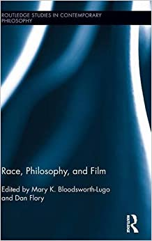 Book Race, Philosophy, and Film (Routledge Studies in Contemporary Philosophy)