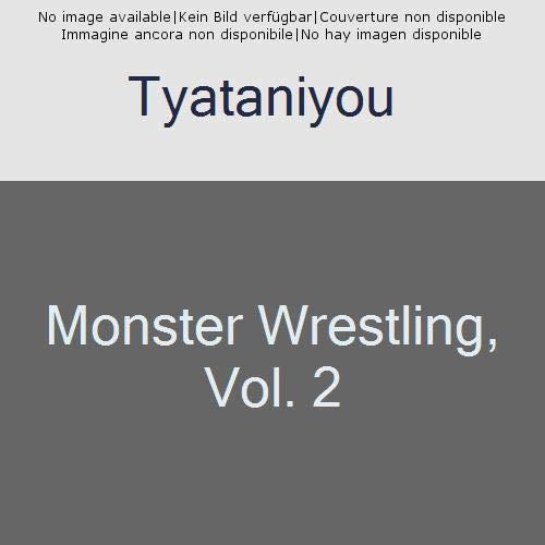 Monster Wrestling: Interspecies Combat Girls, Vol. 2