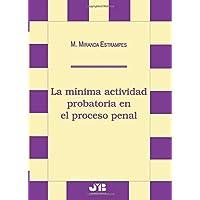 La mínima actividad probatoria en el proceso penal (Spanish Edition)