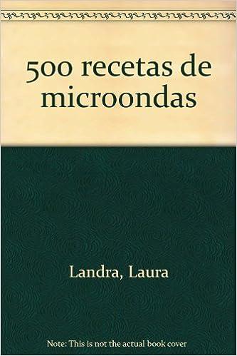 500 recetas para microondas: Amazon.es: Laura Landra: Libros