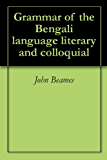 Grammar of the Bengali language literary and colloquial