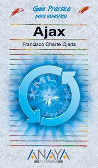 Ajax (Guia practica para usuarios/ Practical Guide for Users) (Spanish Edition) by Anaya Multimedia-Anaya Interactiva