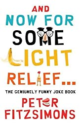 And Now for Some Light Relief...: The Genuinely Funny Joke Book