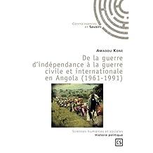 De la guerre d'indépendance à la guerre civile et internationale en Angola (1961-1991)