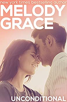 Unconditional (A Beachwood Bay Love Story Book 6) by [Grace, Melody]
