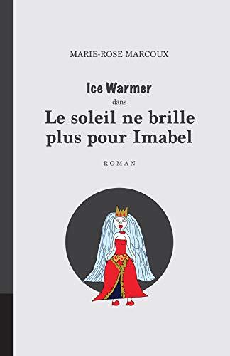 Le soleil ne brille plus pour Imabel (French Edition) (Rose Brillen)