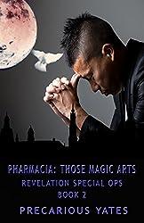 Pharmacia: Those Magic Arts (Revelation Special Ops Book 2)
