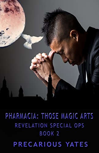 Book: Pharmacia: Those Magic Arts (Revelation Special Ops Book 2) by Precarious Yates