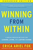 Winning from Within (Enhanced Edition): A Breakthrough Method for Leading, Living, and Lasting Change