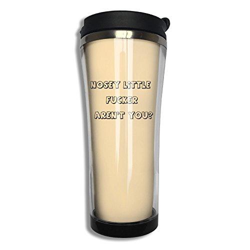 Hfaw Nosey Little Fucker Aren't You Men Women Outdoors Leisure Travel Mug Cups Unisex