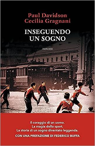 Inseguendo un sogno : Davidson, Paul, Gragnani, Cecilia, Buffa, Federico:  Amazon.it: Libri