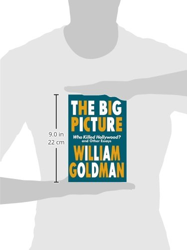 Download The Big Picture Who Killed Hollywood And Other Essays By William Goldman